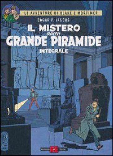 Il mistero della grande piramide. Ediz. integrale - Edgar P. Jacobs  