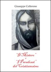 Il «mistero» e i «paradossi» del cristianesimo - Giuseppe Collerone