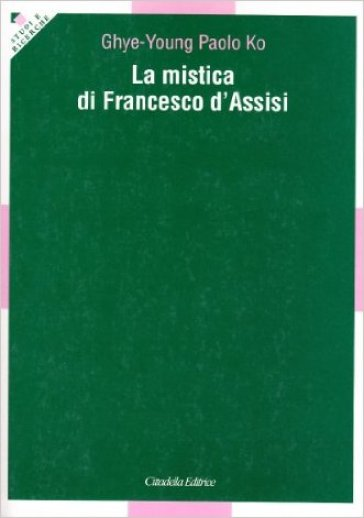 La mistica di Francesco d'Assisi