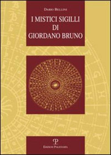 I mistici sigilli di Giordano Bruno - Dario Bellini pdf epub