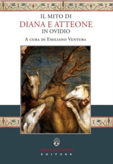 Il mito di Diana e Atteone in Ovidio - E. Ventura  