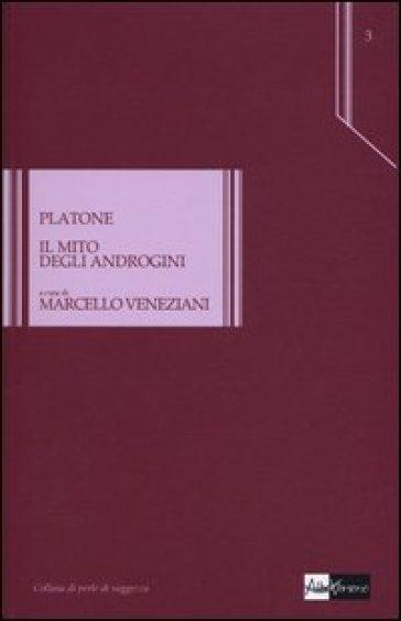Il mito degli androgini. Testo greco a fronte - Platone | Rochesterscifianimecon.com