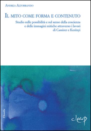 Il mito tra forma e contenuto. Studio sulle possibilità e sul senso della coscienza e delle immagini mitiche attraverso i lavori di Cassirer e Kerényi - Andrea Altobrando | Kritjur.org