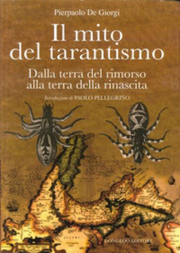 Il mito del tarantismo dalla terra del rimorso alla terra della rinascita - Pierpaolo De Giorgi  