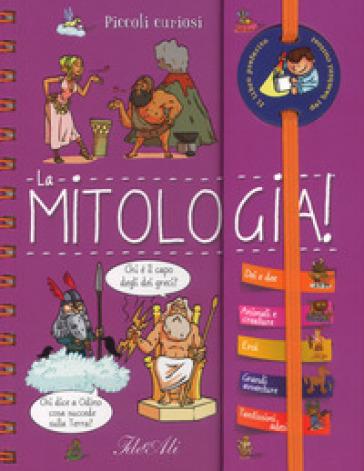La mitologia! Piccoli curiosi. Ediz. a spirale - Anne Royer | Thecosgala.com