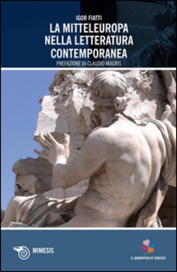 La mitteleuropa nella letteratura contemporanea - Igor Fiatti   Rochesterscifianimecon.com