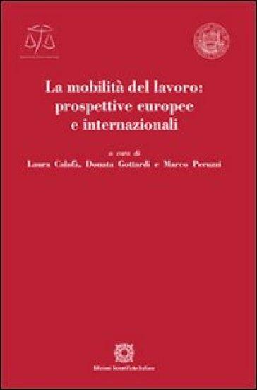 La mobilità del lavoro: prospettive europee e internazionali - L. Calafà | Rochesterscifianimecon.com