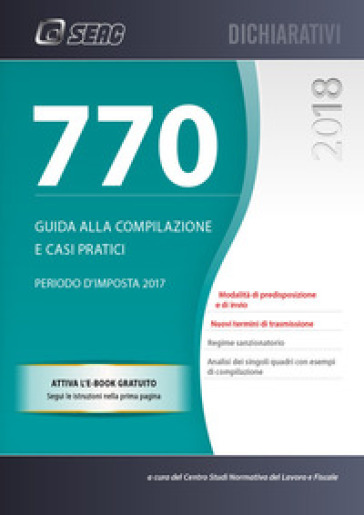 Il mod. 770/2018 semplificato e ordinario. Guida alla compilazione e casi pratici. Con e-book - Centro studi normativa del lavoro pdf epub