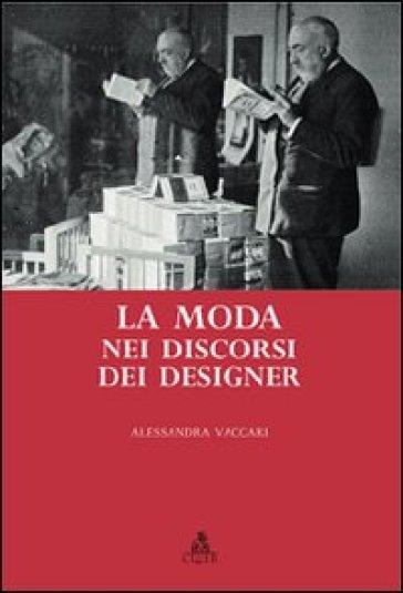 La moda nei discorsi dei designer - Alessandra Vaccari |