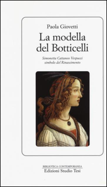 La modella del Botticelli. Simonetta Cattaneo Vespucci simbolo del Rinascimento - Paola Giovetti   Rochesterscifianimecon.com