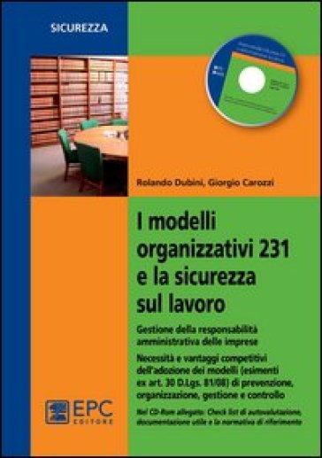 I modelli organizzativi 231 e la sicurezza sul lavoro. Gestione della responsabilità amministrativa delle imprese. Con CD-ROM - Rolando Dubini pdf epub