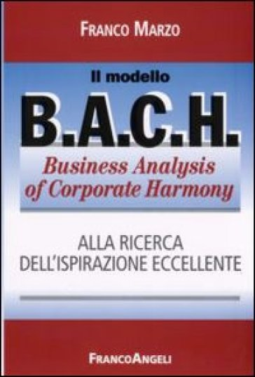 Il modello BACH. Business Analysis of Corporate Harmony