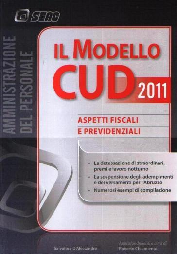 Il modello CUD 2011. Aspetti fiscali e previdenziali - Salvatore D'Alessandro |