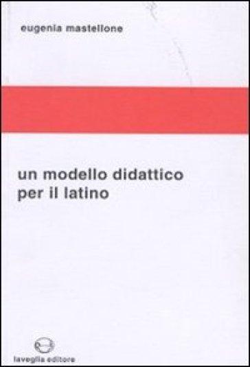 Un modello didattico per il latino - Eugenia Mastellone | Rochesterscifianimecon.com