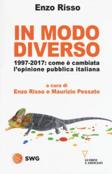 In modo diverso. 1997-2017: come è cambiata l'opinione pubblica italiana - E. Risso   Thecosgala.com