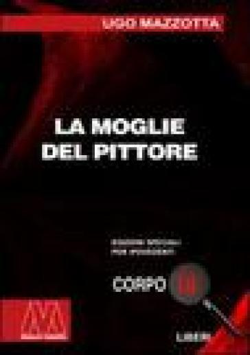 La moglie del pittore. Ediz. per ipovedenti - Ugo Mazzotta pdf epub