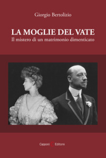 La moglie del vate. Il mistero di un matrimonio dimenticato - Giorgio Bertolizio | Kritjur.org