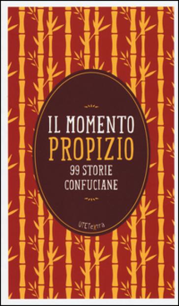 Il momento propizio. 99 storie confuciane. Con e-book - Mencio | Kritjur.org