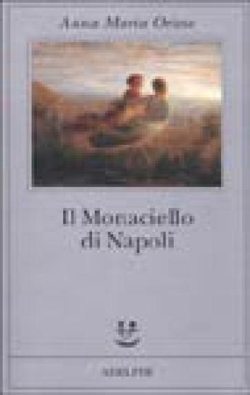 Il monaciello di Napoli. Il fantasma - Anna Maria Ortese  