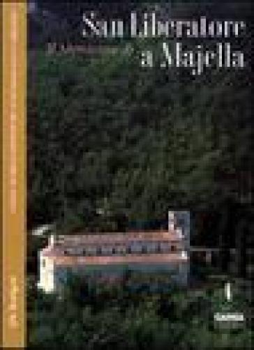 Il monastero di San Liberatore a Majella - Adriano Ghisetti Giavarina   Rochesterscifianimecon.com