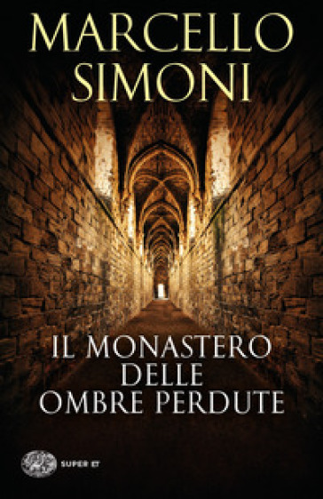 Il monastero delle ombre perdute - Marcello Simoni |