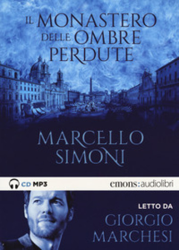 Il monastero delle ombre perdute letto da Giorgio Marchesi. Audiolibro. CD Audio formato MP3 - Marcello Simoni  