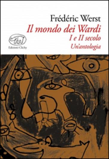 Il mondo dei Wardi. I e II secolo. Un'antologia - Frédéric Werst | Kritjur.org