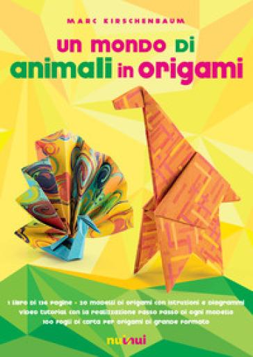 Un mondo di animali in origami. Con espansione online. Con gadget - Marc Kirschenbaum |