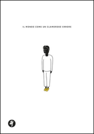 Il mondo come un clamoroso errore - Paolo Polvani | Ericsfund.org