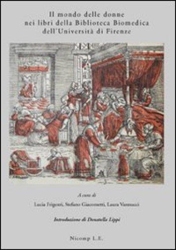Il mondo delle donne nei libri della biblioteca biomedica dell'Università di Firenze - Laura Vannucci |