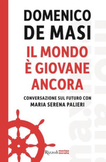 Il mondo è giovane ancora. Conversazione sul futuro con Maria Serena Palieri