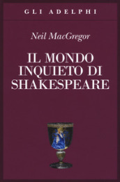 Il mondo inquieto di Shakespeare