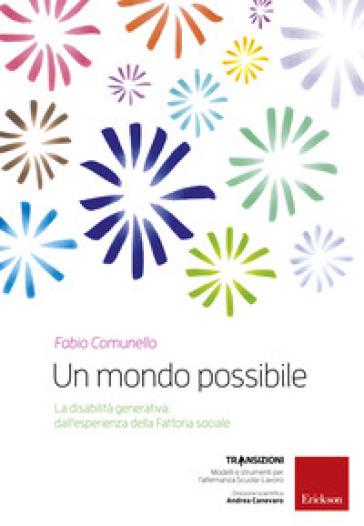 Un mondo possibile. La disabilità generativa: un'esperienza della Fattoria sociale