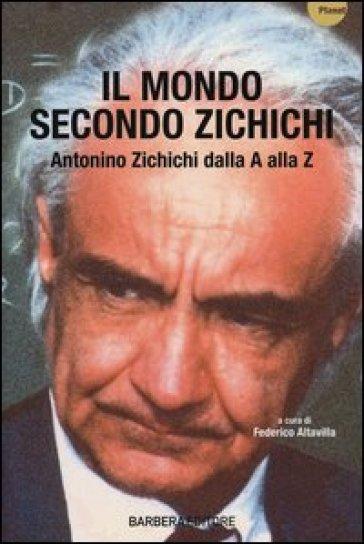 Il mondo secondo Zichichi. Antonino Zichichi dalla A alla Z - F. Altavilla   Ericsfund.org
