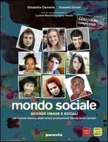 Il mondo sociale. Per gli Ist. professionali. Con espansione online - Elisabetta Clemente  