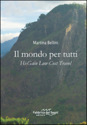 Il mondo per tutti. Hi-Gain low-cost travel