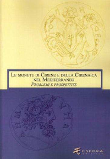 Le monete di Cirene e della Cirenaica nel Mediterraneo. Problemi e prospettive - M. Asolati   Thecosgala.com