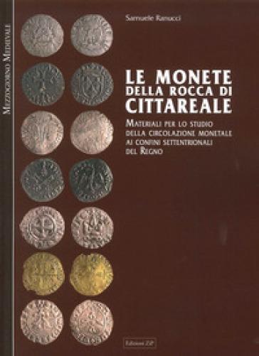 Le monete della Rocca di Cittareale. Materiali per lo studio della circolazione - Samuele Ranucci | Jonathanterrington.com