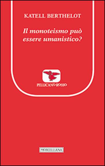 Il monoteismo può essere umanistico? - Katell Berthelot | Rochesterscifianimecon.com