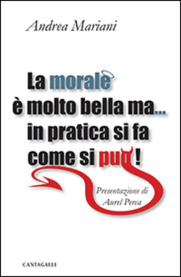 La morale è molto bella ma... in pratica si fa come si può! - Andrea Mariani | Rochesterscifianimecon.com