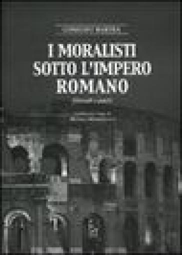 I moralisti sotto l'Impero Romano. Filosofi e poeti - Martha Constant  
