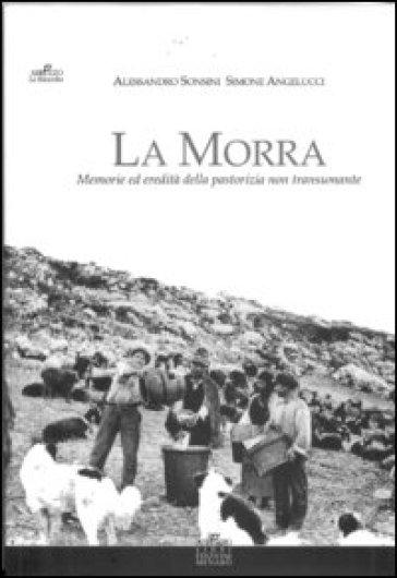 La morra. Memorie ed eredità della pastorizia non transumante - Alessandro Sonsini |