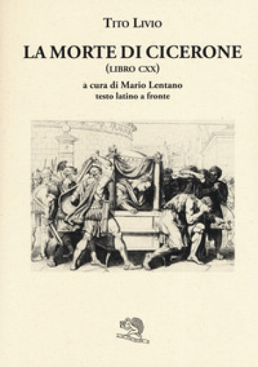 La morte di Cicerone (libro CXX). Testo latino a fronte - Tito Livio pdf epub
