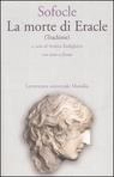 La morte di Eracle (Trachinie). Testo greco a fronte - Sofocle | Thecosgala.com