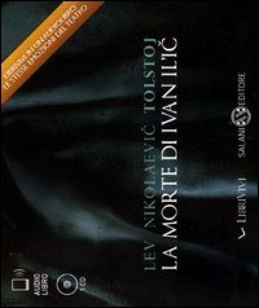 La morte di Ivan Il'ic. Audiolibro. CD Audio - Lev Nikolaevic Tolstoj pdf epub