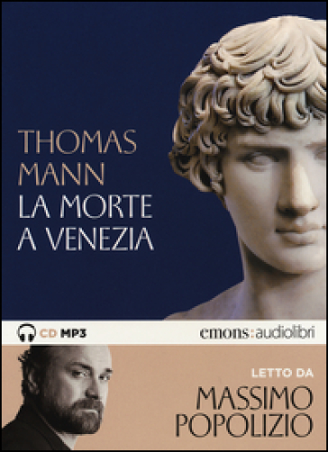 La morte a Venezia letto da Massimo Popolizio. Audiolibro. CD Audio formato MP3. Ediz. integrale - Thomas Mann |
