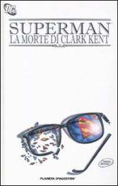 La morte di Clark Kent. Superman