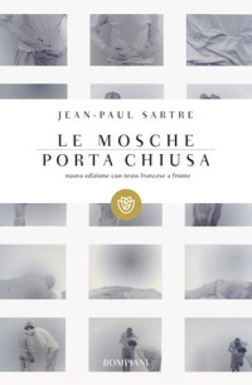 Le mosche-porta chiusa. Testo francese a fronte - Jean-Paul Sartre |