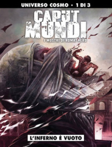 I mostri di Roma: Nero. Caput mundi II. 1: L' inferno è vuoto - Michele Monteleone  