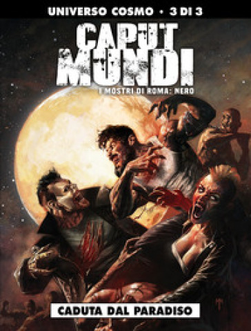 I mostri di Roma: Nero. Caput mundi II. 3: Caduta dal paradiso - Michele Monteleone |